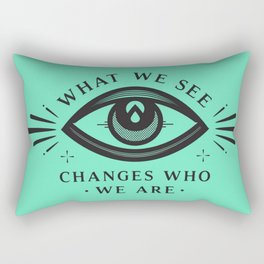 """""""what we see"""" quote Rectangular Pillow"""