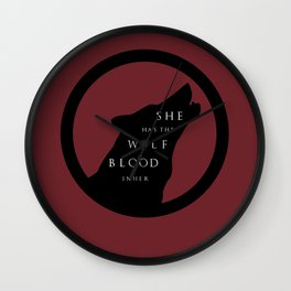 She Has The Wolf Blood Wall Clock