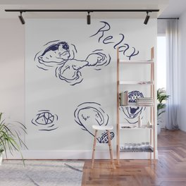 Just Relax... Wall Mural
