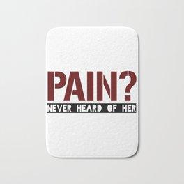 Pain? Never Heard Of Her Bath Mat
