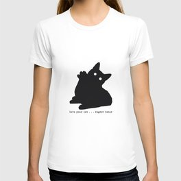 love your cat...regret later T-shirt