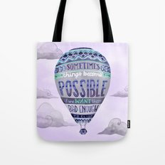 Things Become Possible Tote Bag