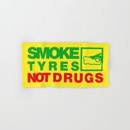 SMOKE TYRES NOT DRUGS v1 HQvector Hand & Bath Towel