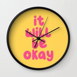 It Will Be Okay Wall Clock