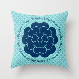 Practice Mindfulness Everyday I Throw Pillow