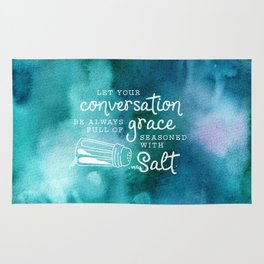 Let Your Conversation Be Always Full of Grace, Seasoned With Salt Rug
