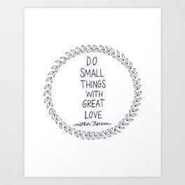 Do Small Things Art Print