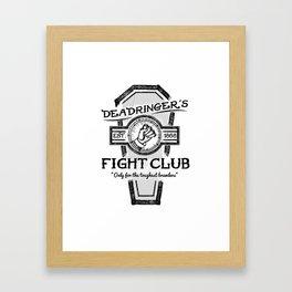 Deadringer's Fight Club Framed Art Print