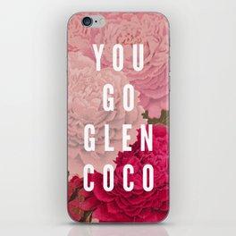 You Go Glen Coco iPhone Skin