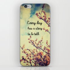 Every Day Has a Story to Tell iPhone & iPod Skin