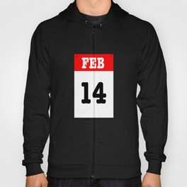 VALENTINES DAY 14 FEB - A SUBTLE REMINDER - A DATE TO BE REMEMBERED! Hoody