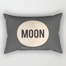 The Moon Made Me Do It Rectangular Pillow
