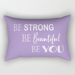 Be Strong, Be Beautiful, Be You - Purple and White Rectangular Pillow