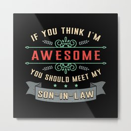Son In Law Best Family Son Gift Idea Metal Print