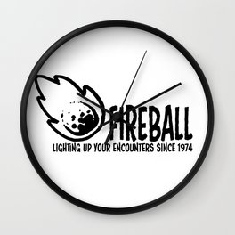 Fireball - lighting up your encounters since 1974 Wall Clock