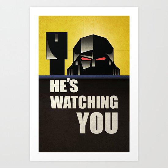 he's watching you. Art Print
