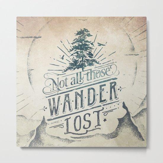 Im a wanderer Metal Print