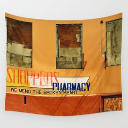 Shoppers Pharmacy - We Mend the Broken Heart Wall Tapestry