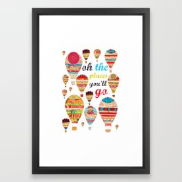 Oh The Places You'll Go, Print Framed Art Print