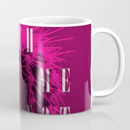 touch me not Coffee Mug