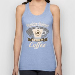Physician Assistant Fueled By Coffee Unisex Tank Top