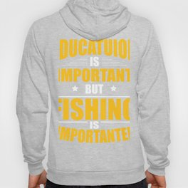 FISHING IS IMPORTANTER Hoody