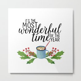 It's the most wonderful time of the year Metal Print