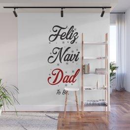 Feliz-Navi-Dad To Be Wall Mural