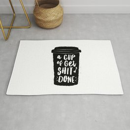 A Cup of Get Shit Done black and white typography poster design home wall decor kitchen poster Rug