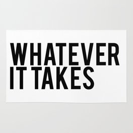 Whatever it takes Rug