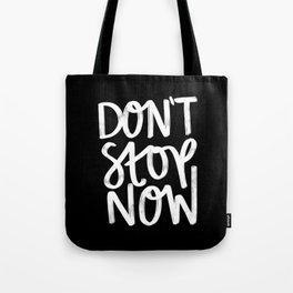 Don't Stop Now Black + White Tote Bag