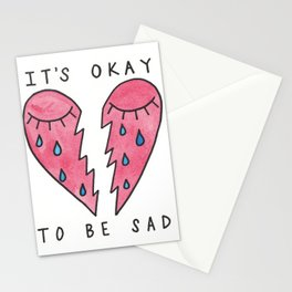 It's Okay to Be Sad Stationery Cards