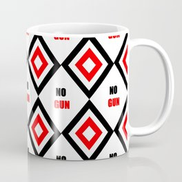no gun 3– rebel, wild,prohibition,peace,nra,pacifism,weapon. Coffee Mug