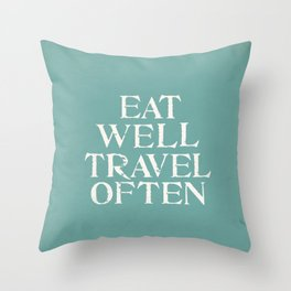 Eat Well Travel Often Blue Throw Pillow