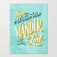 not all those who wander are lost Canvas Prints featuring Not All Those Who Wander Are Lost by Hom Sweet Hom