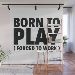 Born to play Wall Mural