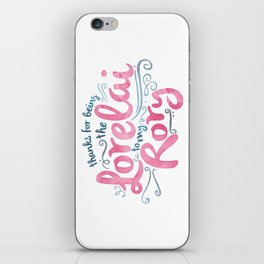 You're the Lorelai to My Rory iPhone Skin
