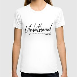 Unbothered - Isaiah 26:3 T-shirt