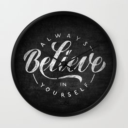 Always believe in yourself - rough sketch lettering Wall Clock