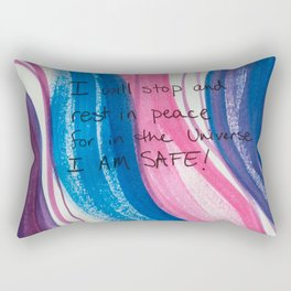 I will stop and rest in peace for in the universe I AM SAFE! Rectangular Pillow