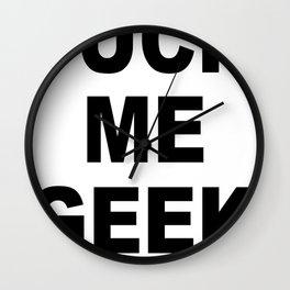 Fuck Me Geek Wall Clock