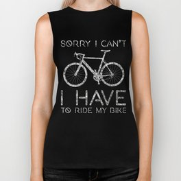 Sorry I Can't I Have To Ride Bike Funny Cycling Biker Tank