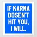 IF KARMA DOESN'T HIT YOU I WILL (Blue) by creativeangel