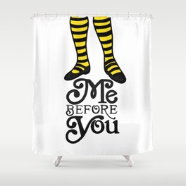 Me Before You Shower Curtain