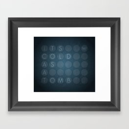 Cold as a tomb Framed Art Print