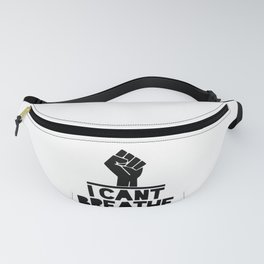 black lives matter 'i cant breathe' blm protest power fist Fanny Pack