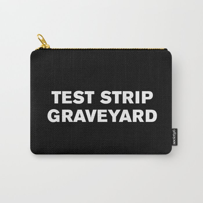 Test Strip Graveyard™ (Black) Carry-All Pouch