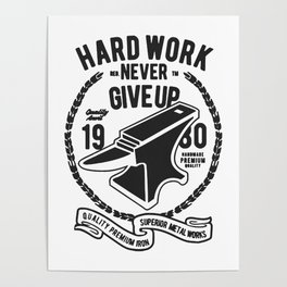 hard work never give up Poster