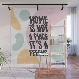 Home is not a place it's a feeling. Handdrawn lettering. Wall Mural