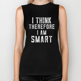 I think, therefore I am Smart (on black) Biker Tank